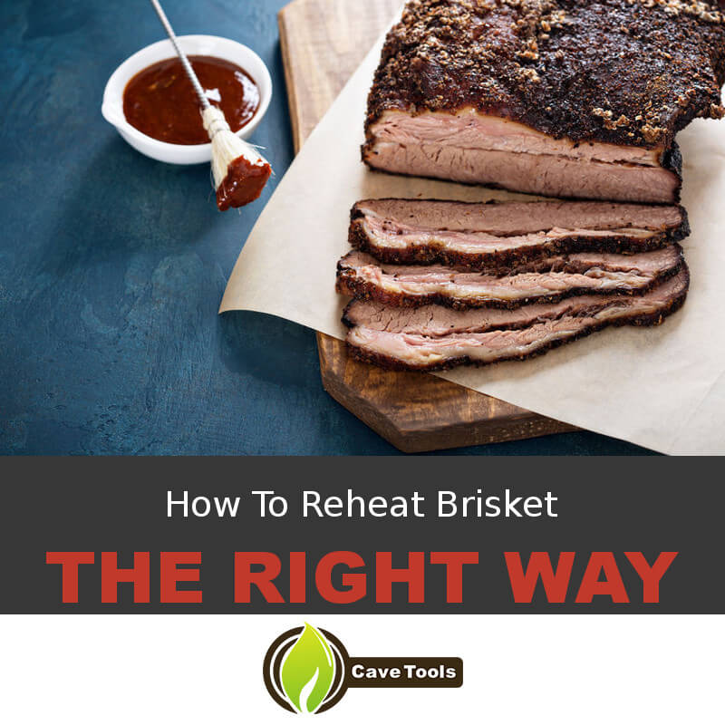 How To Reheat Brisket The Right Way