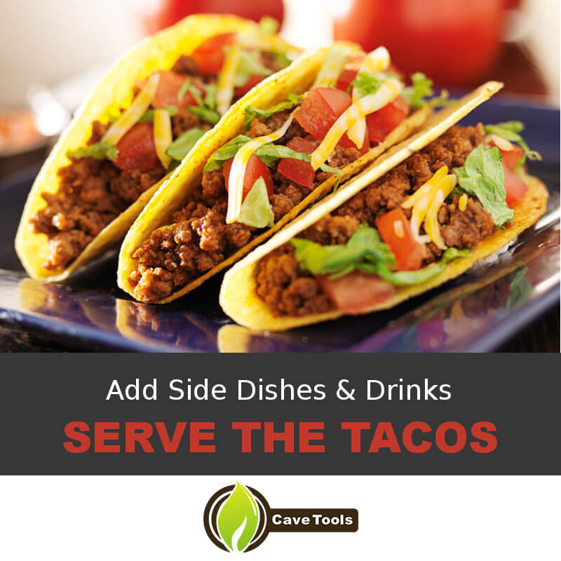 Add Side Dishes & Drinks Serve The Tacos