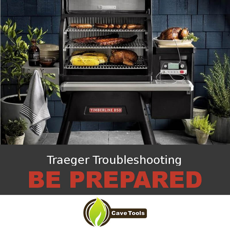 Traeger Troubleshooting Be Prepared