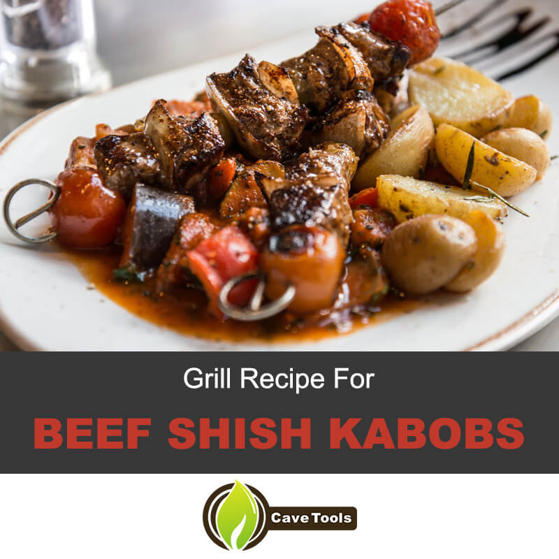 Grill Recipe For Beef Shish Kabobs