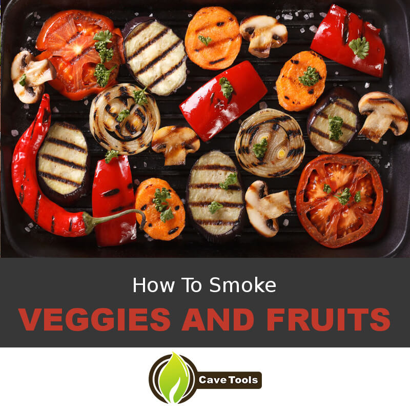 How To Smoke Veggies And Fruits